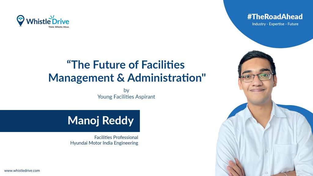 The Future of Facilities and Administration | Young Aspirant | Manoj Kumar Reddy